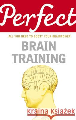 Perfect Brain Training  Carter, Philip 9781847947727