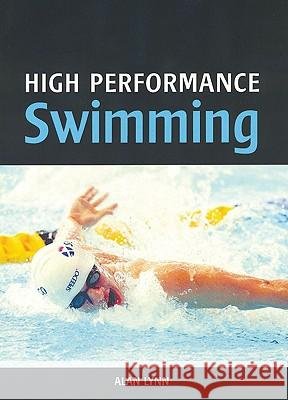 High Performance Swimming Alan Lynn 9781847970381