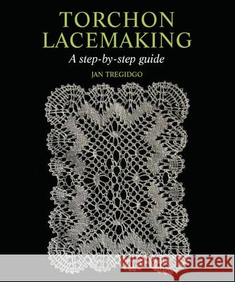 Torchon Lacemaking: A Step-By-Step Guide  9781847972019