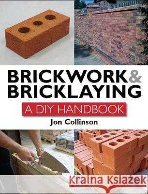 Brickwork and Bricklaying: A DIY Guide Collinson, Jon 9781847973757