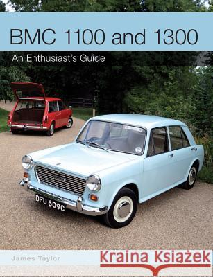 Bmc 1100 and 1300: An Enthusiast's Guide James Taylor 9781847979896