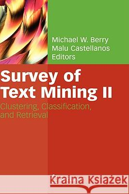 Survey of Text Mining II: Clustering, Classification, and Retrieval Michael W. Berry Malu Castellanos 9781848000452