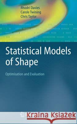 Statistical Models of Shape : Optimisation and Evaluation Rhodri Davies Carole Twining Chris Taylor 9781848001374