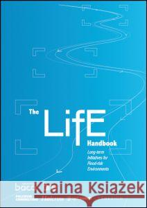 The Life Handbook: Long-Term Initiatives for Flood-Risk Environments (Ep 97)  9781848060883