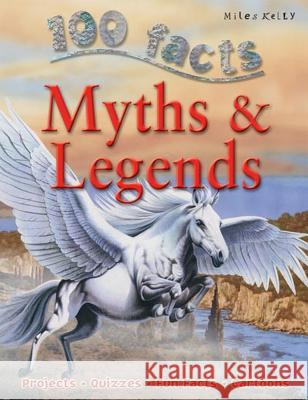 100 Facts Myths & Legends: Mythical Monsters, and Heroes Brilliantly Portrayed - Why So Fiona MacDonald 9781848101333