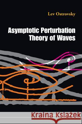 Asymptotic Perturbation Theory of Waves Konstantin Gorshkov 9781848162358
