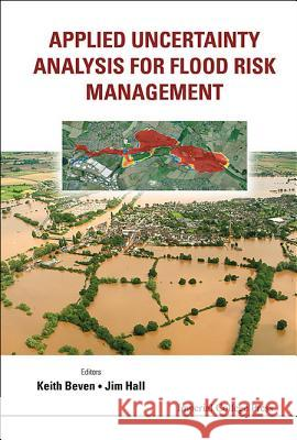 Applied Uncertainty Analysis for Flood Risk Management Keith Beven 9781848162709