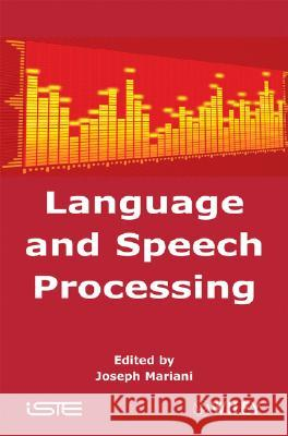 Language and Speech Processing Joseph Mariani 9781848210318
