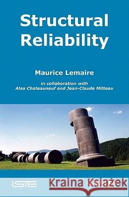 Structural Reliability Maurice Lemaire 9781848210820