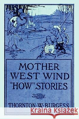 Mother West Wind How Stories Thornton W. Burgess Harrison Cady 9781848302198