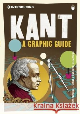 Introducing Kant: A Graphic Guide Kul-Want Christopher Klimowski Andrzej 9781848312098