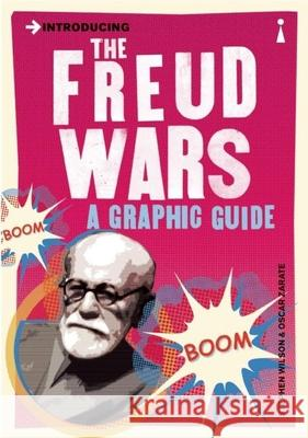 Introducing the Freud Wars: A Graphic Guide Stephen Wilson 9781848314115