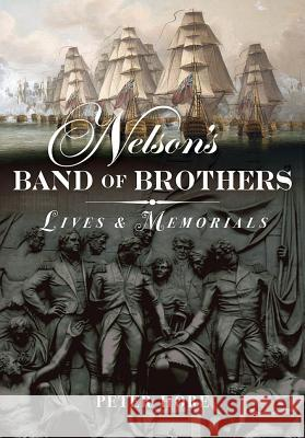 Nelson's Band of Brothers: Lives and Memorials Peter Hore 9781848327795