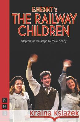 The Railway Children (stage version Nesbit, E. 9781848421318