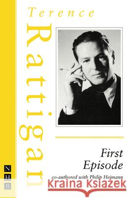 First Episode Terence Rattigan 9781848421639
