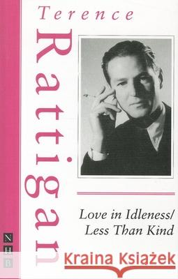 Love in Idleness/Less Than Kind Terence Rattigan 9781848421646