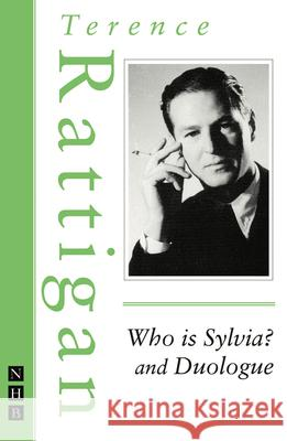 Who Is Sylvia? and Duologue Terence Rattigan 9781848421653