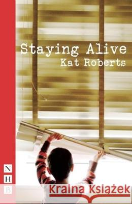 Staying Alive Roberts, Kat 9781848425217