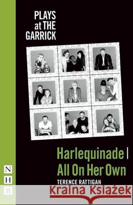 Harlequinade / All on Her Own Terence Rattigan 9781848425415