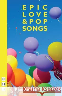 Epic Love and Pop Songs Phoebe Eclair-Powell   9781848425972