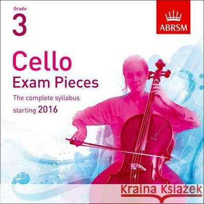 Cello Exam Pieces 2016, ABRSM Grade 3 The Complete Syllabus Starting 2016  9781848498532