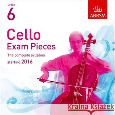 Cello Exam Pieces 2016, ABRSM Grade 6 The Complete Syllabus Starting 2016  9781848498563