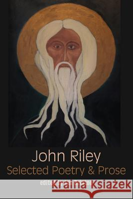 Selected Poetry and Prose John Riley Ian Brinton Ian Duhig 9781848614888 Shearsman Books