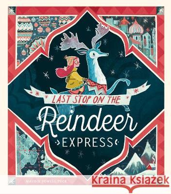 Last Stop on the Reindeer Express  Powell-Tuck, Maudie 9781848696945