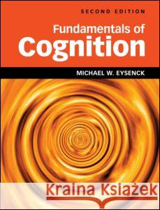 Fundamentals of Cognition Michael Eysenck 9781848720718