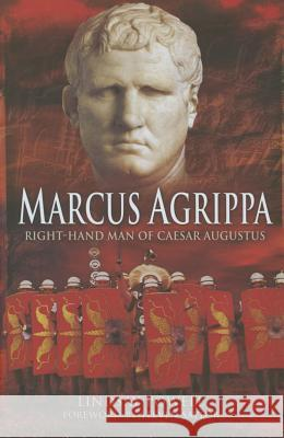 Marcus Agrippa: Right-Hand Man of Caesar Augustus Lindsay Powell 9781848846173