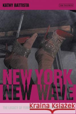 New York, New Wave: The Legacy of Feminist Art in Emerging Practice Kathy Battista   9781848858947