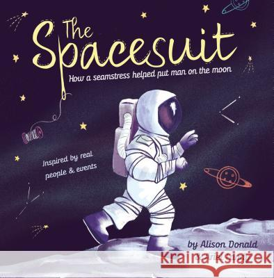 The Spacesuit: How a Seamstress Helped Put Man on the Moon Alison Donald Ariel Landy 9781848864153