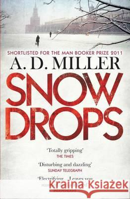 Snowdrops A D Miller 9781848874534 ATLANTIC BOOKS