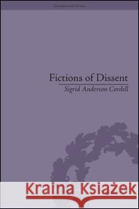 Fictions of Dissent: Reclaiming Authority in Transatlantic Women's Writing of the Late Nineteenth Century  9781848930230