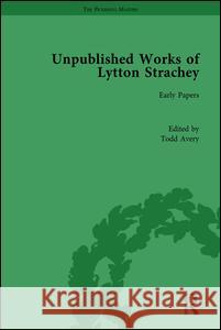 Unpublished Works of Lytton Strachey  9781848931411
