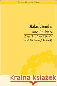 Blake, Gender and Culture Helen P. Bruder Tristanne J. Connolly  9781848933040