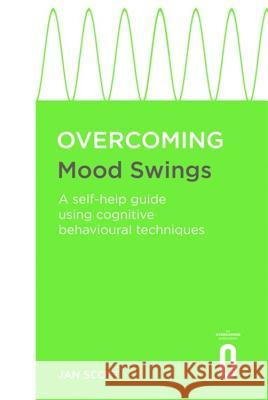 Overcoming Mood Swings Jan Scott 9781849011297