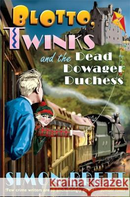 Blotto, Twinks and Dead Dowager Duchess Simon Brett 9781849016155 Constable & Robinson