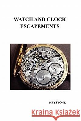 Watch and Clock Escapements Keystone 9781849020336