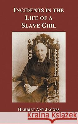Incidents in the Life of a Slave Girl Linda Brent 9781849025195