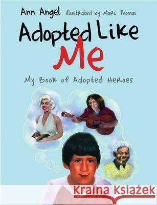 Adopted Like Me : My Book of Adopted Heroes Ann Angel 9781849059350