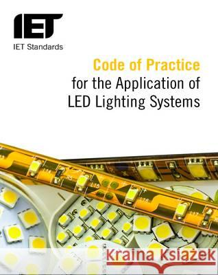Code of Practice for the Application of LED Lighting Systems K. Grant P. J. Littlefair S. Woodward 9781849197199