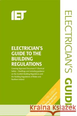 Electrician's Guide to the Building Regulations Paul Cook 9781849198899