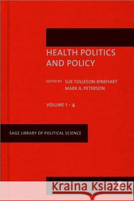 Health Politics and Policy Sue Tolleson-Rinehart Mark A. Peterson 9781849205023 Sage Publications (CA)