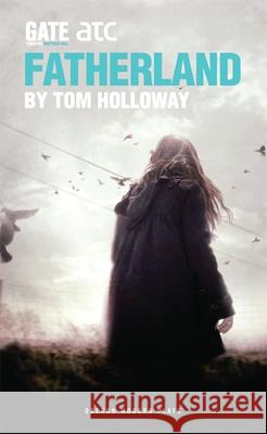 Fatherland Tom Holloway 9781849430449