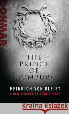 The Prince of Homburg  Von Kleist 9781849430999