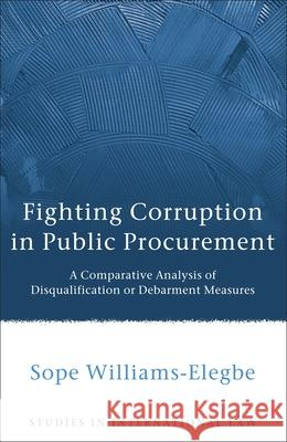 Fighting Corruption in Public Procurement Sope Williams Elegbe 9781849460200