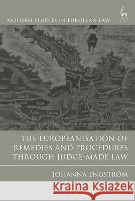The Europeanisation of Remedies and Procedures Through Judge-Made Law  9781849462495
