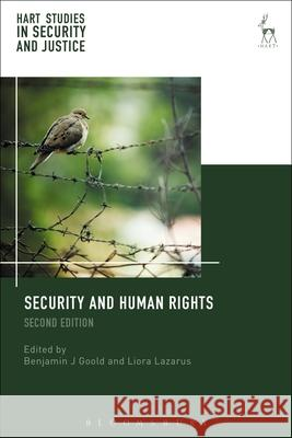 Security and Human Rights: (Second Edition) Benjamin J. Goold Liora Lazarus 9781849467308