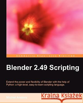 Blender 2.49 Scripting Michel J. Anders 9781849510400